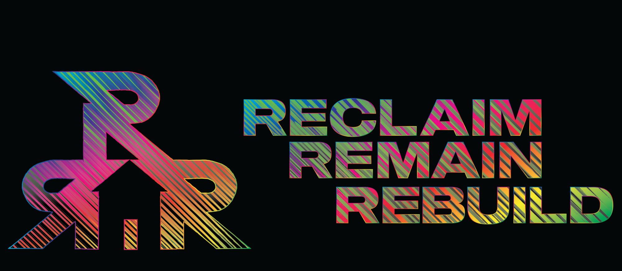Reclaim, Remain, Rebuild
